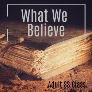 What We Believe - SS Class @ New Hope Baptist Church
