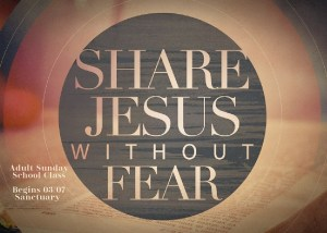 Share Jesus Without Fear - SS Class @ New Hope Baptist Church